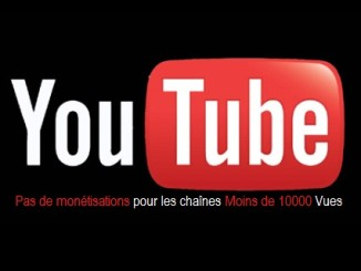Chaînes YouTube moins de 10 000 vues sont privées de monétisations