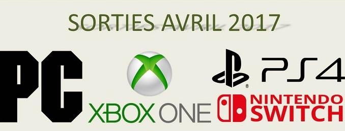 Sorties Jeux vidéos Avril 2017 Xbox One, PS4, PC, Switch