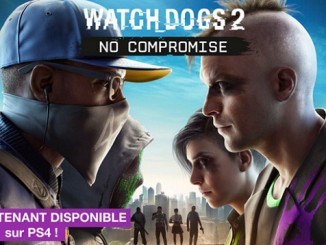 Watch Dogs 2 DLC Sans Compromis - No Compromise est maintenant disponible sur PS4