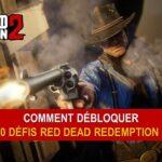 Comment débloquer les 90 Défis de Red Dead Redemption II