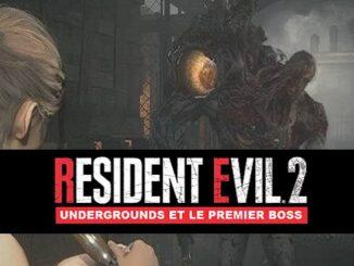 Guide Resident Evil 2 Remaker Undergrounds et le premier boss sur PS4 Xbox et PC
