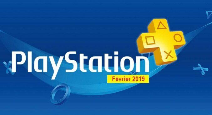 PlayStation Plus février 2019 les jeux gratuits du mois