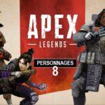 Guide des personnages Apex Legends – Tout savoir sur les 8 légendes