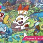 Pokémon Épée et Bouclier Chapitre 2 : Vers le premier badge - Soluce complète